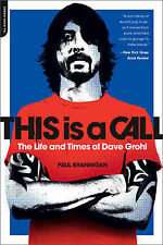 This Is a Call: The Life and Times of Dave Grohl by Paul Brannigan (Paperback...