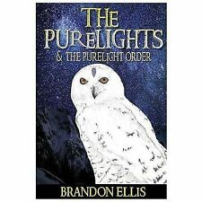 The PureLights and the PureLight Order : Book 2 by Brandon Ellis (2013,...
