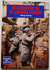 Gazette des Uniformes. HS N°3 - Le fantassin de la Grande Guerre 1914/1918