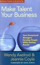 Make Talent Your Business: How Exceptional Managers Develop People Whi-ExLibrary