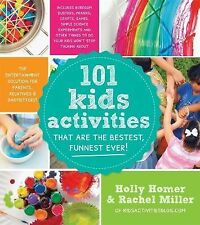 101 Kids Activities That Are the Bestest, Funnest Ever! : The Entertainment...