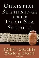 NEW - Christian Beginnings and the Dead Sea Scrolls