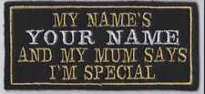 MY MUM THINKS I'M SPECIAL PERSONALISED BIKER PATCHES