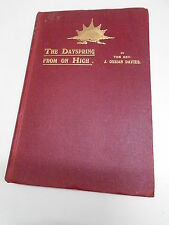 THE DAYSPRING FROM ON HIGH by J. OSSIAN DAVIES H/B *1ST EDITION* 1907