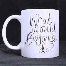 11oz Funny Beyonce Quotes What Would Beyonce Do White Ceramic Coffee Mugs Cup