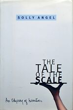 The Tale of the Scale : An Odyssey of Invention by Solly Angel (2004, Hardcover)