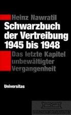 Schwarzbuch der Vertreibung 1945 bis 1948: Nawratil, Heinz