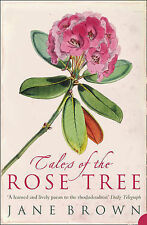 Brown, Jane Tales of the Rose Tree: Ravishing Rhododendrons and Their Travels Ar