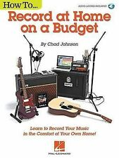 How to Record at Home on a Budget, Johnson, Chad, New Condition
