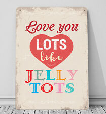 Love you lots like Jelly tots valentines day sign A4 metal plaque