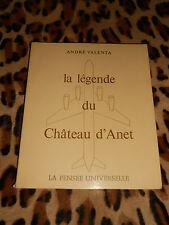 LA LÉGENDE DU CHÂTEAU D'ANET tome 1 - André Valenta - Pensée Universelle, 1971
