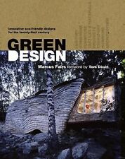Green Design : Creative Sustainable Designs for the Twenty-First Century by...