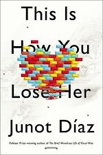 THIS IS HOW YOU LOSE HER [9781594487361] - JUNOT DIAZ (HARDCOVER)