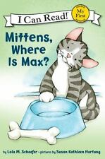 My First I Can Read: Mittens, Where Is Max? by Lola M. Schaefer (2011,...