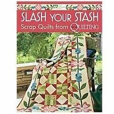 Slash Your Stash: Scrap Quilts from McCall's Quilting, That Patchwork Place, Goo