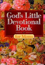God's Little Devotional Book for Moms by Honor Books Publishing Staff (1995,...