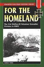 For the Homeland: The 31st Waffen-SS Volunteer Grenadier Division in WWII by...