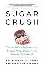 Sugar Crush : How to Reduce Inflammation, Reverse Nerve Damage, and Reclaim...
