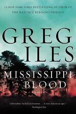 Mississippi Blood: A Novel (Natchez Burning), Iles, Greg, New Book