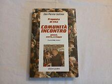 Don Pierino Gelmini - Proposta di Vita Comunità Incontro - Aldo Curiotto-Paoline
