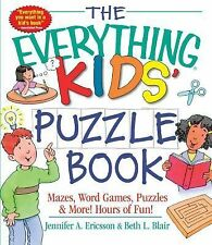 The Everything Kids' Puzzle Book : Mazes, Word Games, Puzzles and More! Hours...