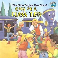 The Little Engine That Could ... Goes On A Class Trip (softcover)