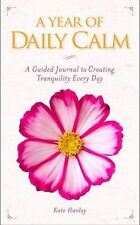 A Year of Daily Calm : A Guided Journal to Creating Tranquility Every Day by...