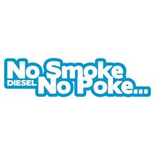 NO SMOKE NO POKE Diesel Power Car Van Bumper Sticker Turbo Drift JDM Light Blue