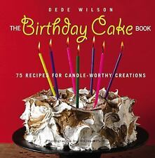 The Birthday Cake Book: 75 Recipes for Candle-Worthy Creations by Wilson, Dede,