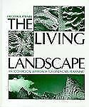 The Living Landscape: An Ecological Approach to Landscape Planning