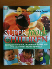 SUPER FOODS FOR CHILDREN ~120 NUTRIENT-PACKED SUPERFOODS +160 RECIPES ~BRAND NEW