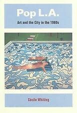 Pop L.A.: Art and the City in the 1960s by Whiting, Cécile