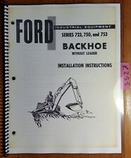 Ford 723 750 753 Backhoe Without Loader Installation Instructions Manual 10/66