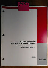 Case LX780 Loader for MX Magnum Series Tractor Operator's Manual 87561526 8/06