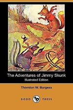 The Adventures of Jimmy Skunk by Thornton W. Burgess (2007, Paperback)