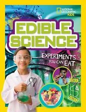 Edible Science : Experiments You Can Eat by National Geographic Kids Staff,...