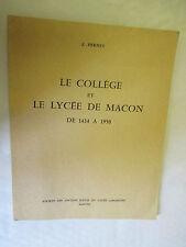 """J. Pernet """"Le Collège et le Lycée de Macon de 1434 à 1950"""" /1967"""