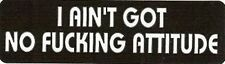 Motorcycle Sticker for Helmets or toolbox #550 I ain't got no attitude