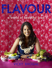 Flavour: A World of Beautiful Food by Vicky Bhogal (Hardback, 2009)