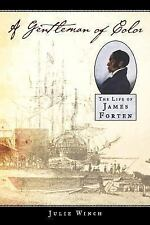 A Gentleman of Color: The Life of James Forten, Winch, Julie, Acceptable Book