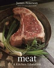 Meat : A Kitchen Education - James Peterson (Hardcover)