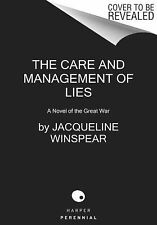 The Care and Management of Lies : A Novel of the Great War by Jacqueline...