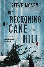 The Reckoning on Cane Hill: A Novel, Mosby, Steve, New Book