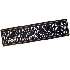 Vintage lumière au bout du tunnel est éteint Mur Plaque Métal Signe