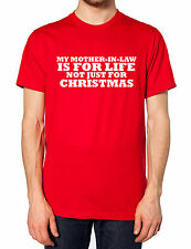 My Mother-In-Law Is For Life Not Just For Christmas T Shirt Funny Novelty Gift