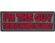 I'M THE GUY THE DEVIL WARNED YOU ABOUT EMBROIDERED BIKER PATCH