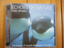 Echoes Of Nature: Killer Whales THE SOUNDS OF AQUATIC MAMMALS IN THE WILD