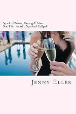 Spanked Before, During and after Sex : The Life of a Spanked Callgirl by...