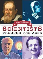 Scientists Through the Ages by Janice Pratt VanCleave (2003, Paperback)