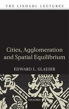 Cities, Agglomeration, and Spatial Equilibrium (The Lindahl Lectures) by Glaese